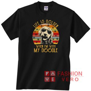 Life is golden when I'm with my Doodle vintage Unisex adult T shirt