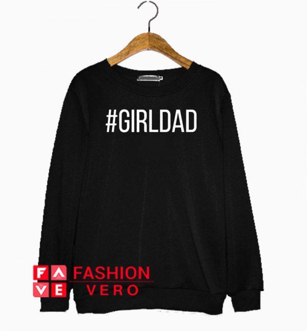 #Girldad Girl Dad Father of Daughters Sweatshirt