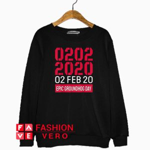 Palindrome Epic Groundhog Day 02 02 2020 Sweatshirt