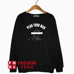 Plod Turd Man Parasite Sweatshirt