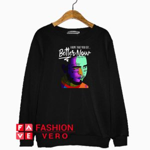 Post Malone I Hope That You Get Better Now Sweatshirt