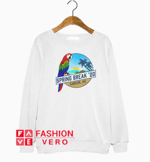 Spring Break 2020 Cancun Sweatshirt