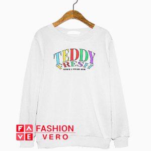 Teddy Fresh Since 1 Year Ago Sweatshirt