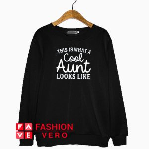 This is what a cool aunt looks like Sweatshirt