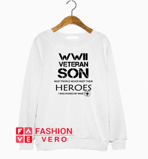 WWII Veteran Son Heroes Sweatshirt