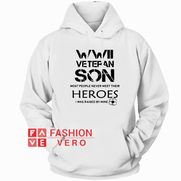 WWII Veteran Son Heroes Hoodie Unisex Adult Clothing