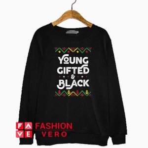 Young Gifted And Black Sweatshirt