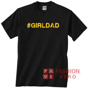 #girldad Girl Dad Father of Girls Unisex adult T shirt