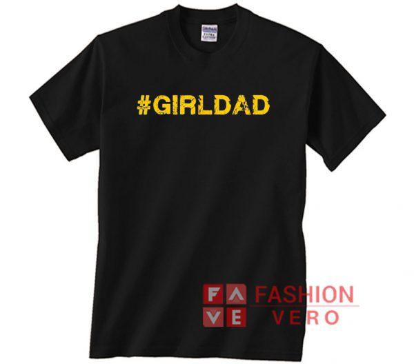 #girldad Girl Dad Father of Girls Unisex adult T shirt