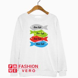 One Fish Two Fish Art Sweatshirt