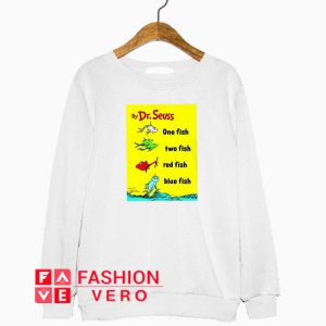 One Fish Two Fish Poster Sweatshirt