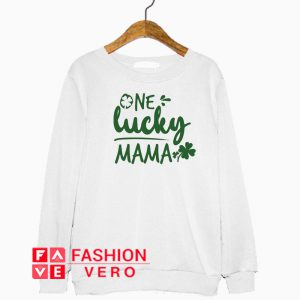 One Lucky Mama St Patricks Day Sweatshirt
