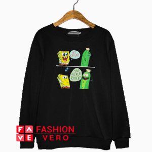Pickle Rick Surprise Sponge Bob Sweatshirt