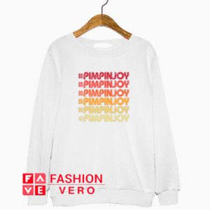 Pimpin Joy Font Colors Sweatshirt