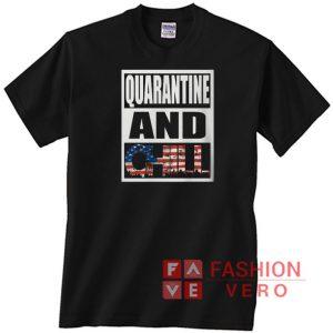 Quarantine and Chill USA Flag Unisex adult T shirt