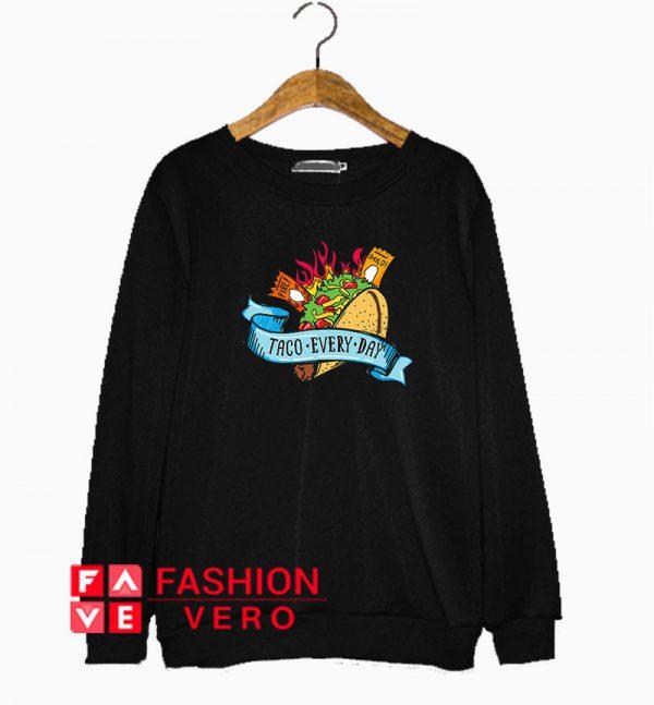 Taco Bell Every Day Sweatshirt