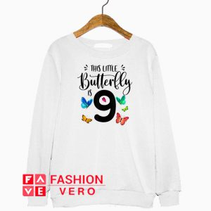 This little Butterfly Is Butterfly 9 Year Sweatshirt