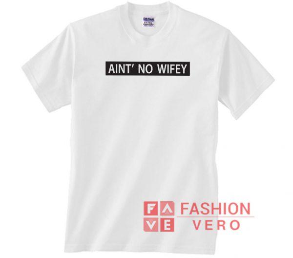 Aint No Wifey Box Logo Unisex adult T shirt