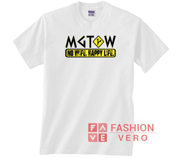 MGTOW No Wife Happy Life Unisex adult T shirt