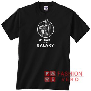 #1 Dad In The Galaxy Unisex adult T shirt