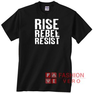 Rise Rebel Resist Unisex adult T shirt